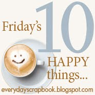 Friday's'10 happy things